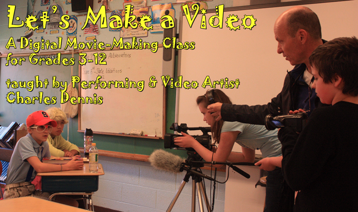Digital Video Movie-Making Class for Grades 3-12